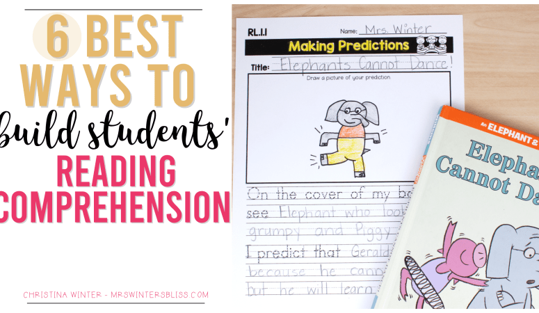 The 6 Best Ways to Build Students' Reading Comprehension