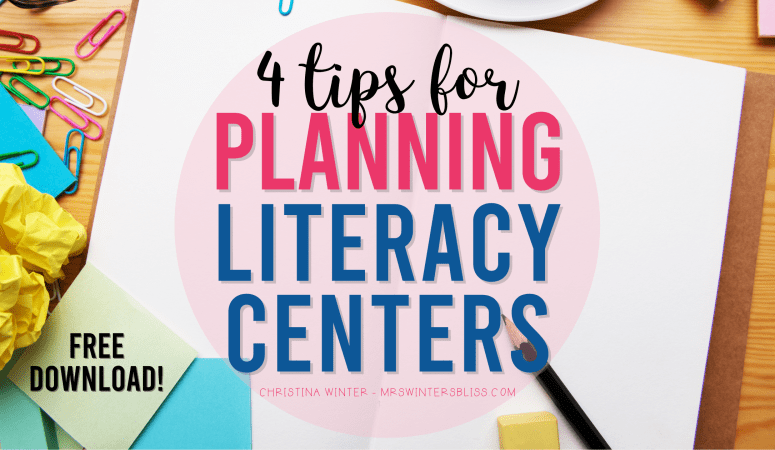 4 Tips for Planning Literacy Centers