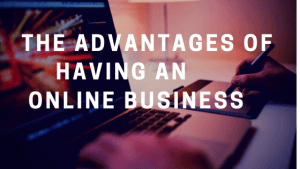 What are the advantages of having an online business