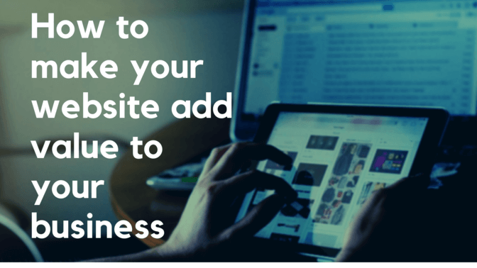 An effective website can add value to your business