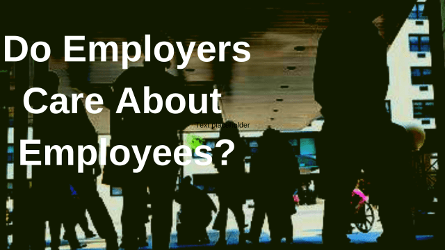 Do Employers Care About Employees?