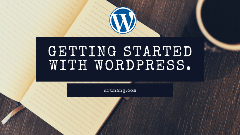 GETTING STARTED WITH A WEBSITE ON WORDPRESS