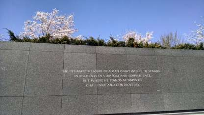 Engraved; The ultimate measure of a man is not where he stands in moments of comfort and convenience, but where he stands at times of challenge and controversy.