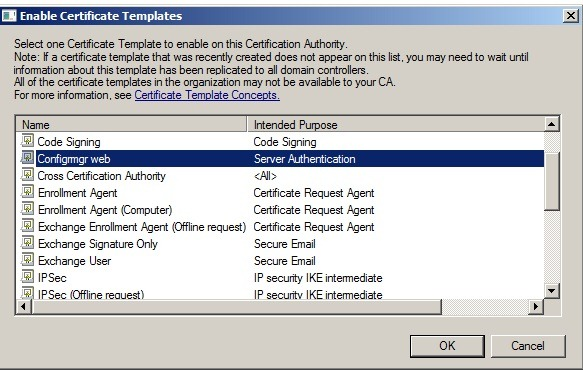 Sccm 2012 and pki marius sandbu in the enable certificate templates dialog box select the new template that you have just created configmgr web server certificate and then click ok yadclub Choice Image