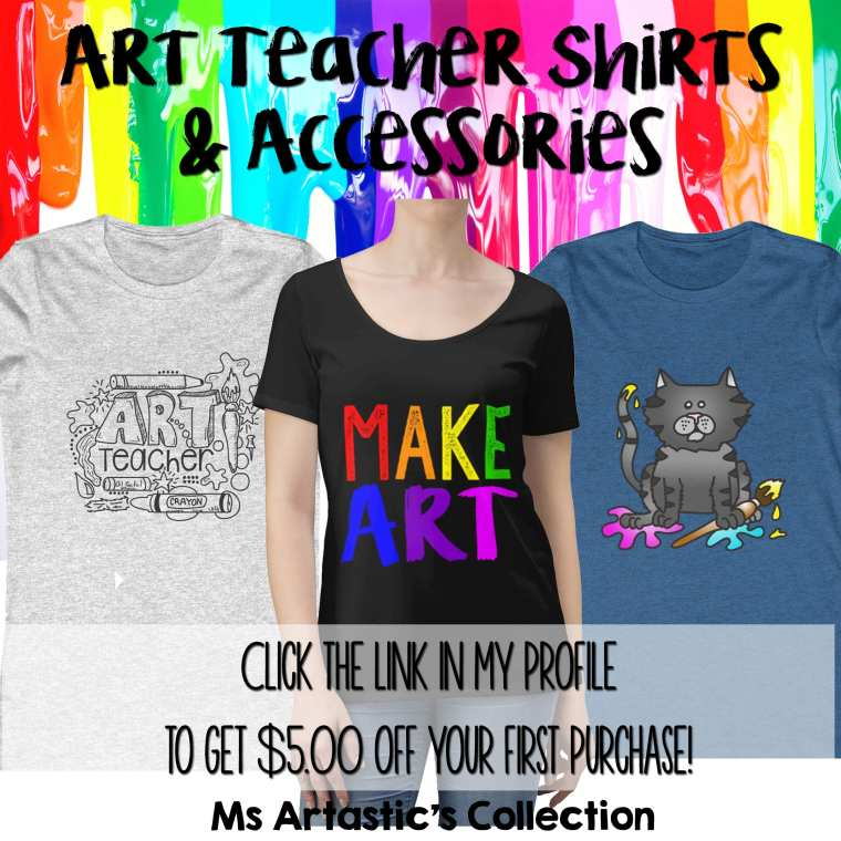 Ms Artastic Collection of Teacher T-shirts and Apparel | Teacher Shirts | Art Teacher Shirts | Teacher Mugs