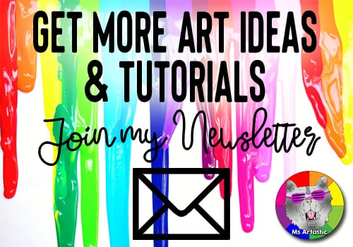 Get a FREE Art Project Tutorial for your Classroom!  Join the newsletter to receive Art Ideas, Tips, COUPON CODES, and Art Tutorials to help save you planning time and to bring you ease of mind!