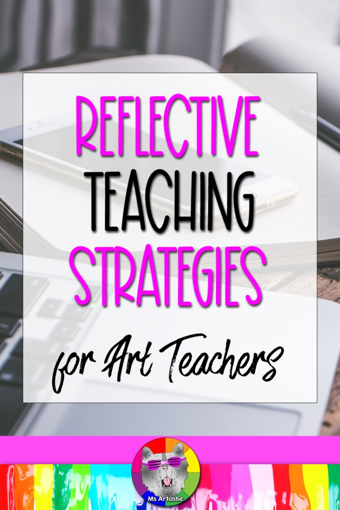 When we, Art Teachers, allow for professional reflection or reflective teaching, we encourage personal growth in our professional journeys. We can calibrate our instructional & teaching practices and pedagogy. We take the time to find and celebrate successes so that, instead of being negative or staying stuck, or even disallowing personal growth in our profession, we can instantly see all the successes we've had in our professional journey and develop a better version of ourselves.
