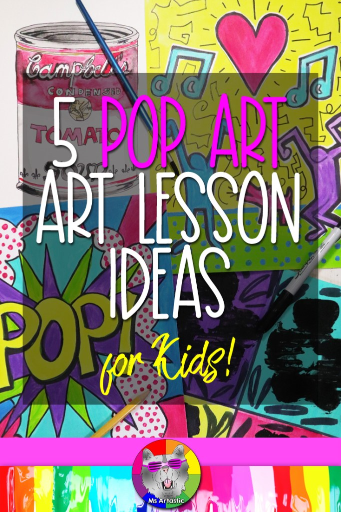 One of my favorite art movements is Pop Art and I love it! I love theartists,I love what came out of it! As well, I think teaching art lessons that are inspired by the Pop Art Movement is a great way to engage the learners in your classroom. Kids really connect with Pop Art and it can be an invitation for them to bring their ideas and the things they like in Pop Culture to your classroom. It can allow more student choice and student-centered learning.Let's look at 5 Pop Art Lesson ideas for Kids in your classroom!