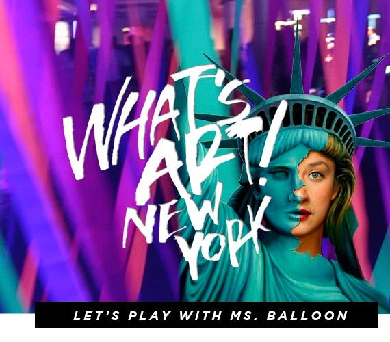 WHAT'S ART NEW YORK – LET'S PLAY WITH MS.  BALLOON