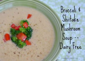 Broccoli and Shiitake Mushroom Soup - Dairy Free