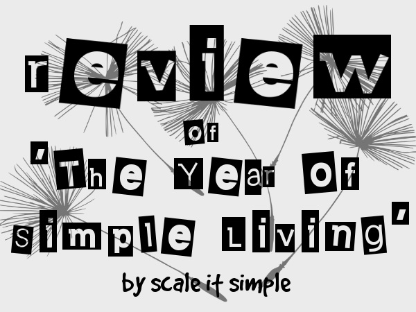Review, Book Review, Scale it Simple, The Year of Simple Living