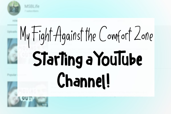 Picture of my channel wtih blue tint and the caption, 'My Fight Against teh Comforton Zone, Starting a YouTube Channel!'