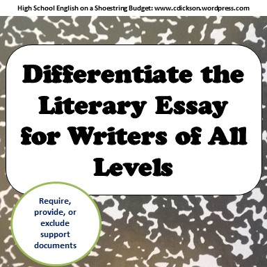 how to differentiate literary essay writing ms dickson s class support documents for differentiation a literary essay