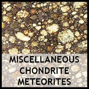 Miscellaneous Chondrite Meteorites