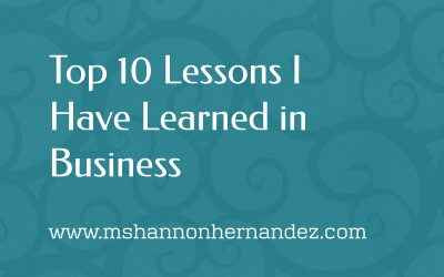 Top 10 Lessons I Have Learned in Business