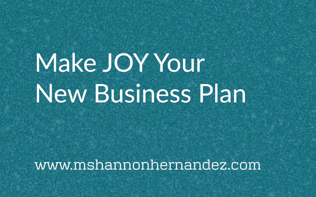Make JOY Your New Business Plan
