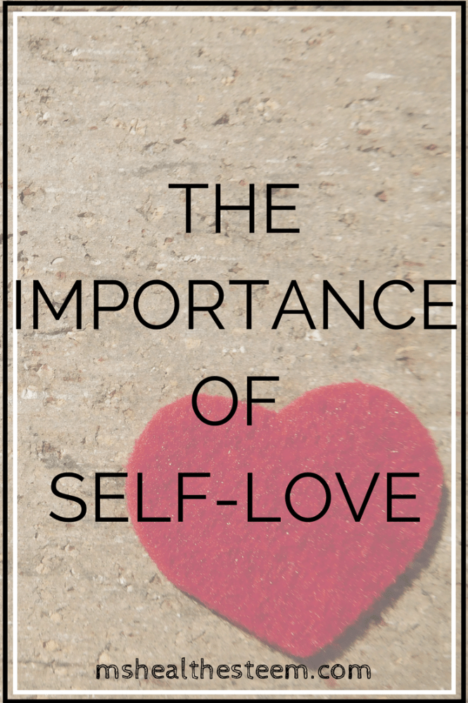 The Importance of Self Love - Why Self Love plays an important role in a healthy lifestyle