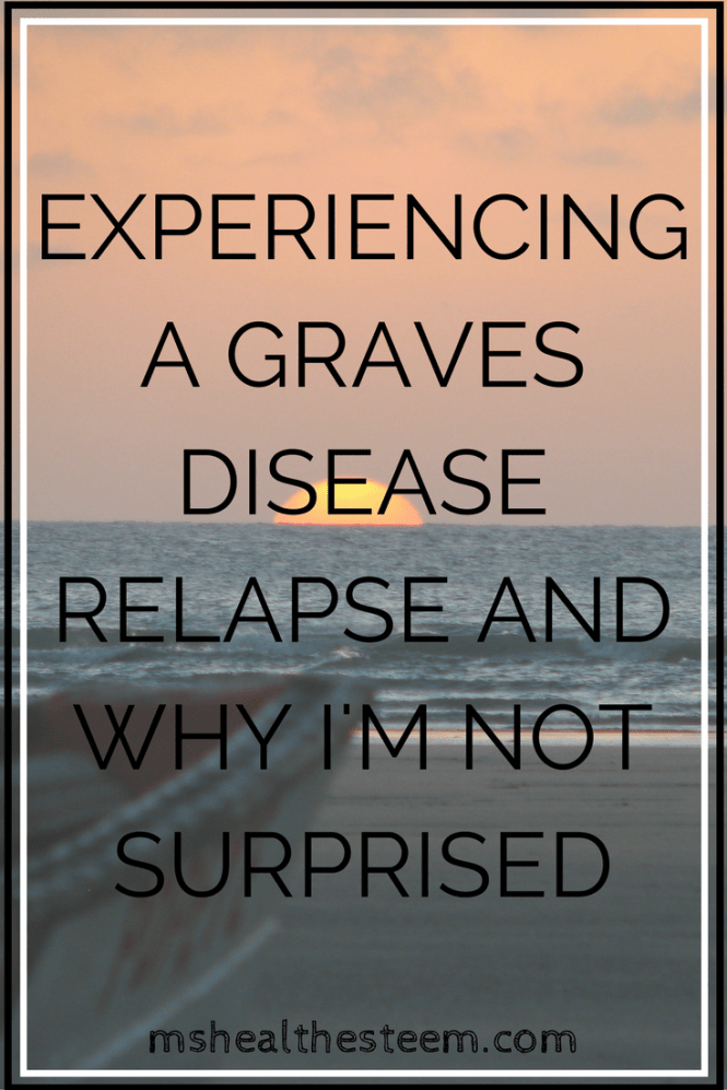 Experiencing a Graves Disease Relapse and Why I'm not Surprised - What my first relapse taught me about living with an autoimmune disease and creating balance