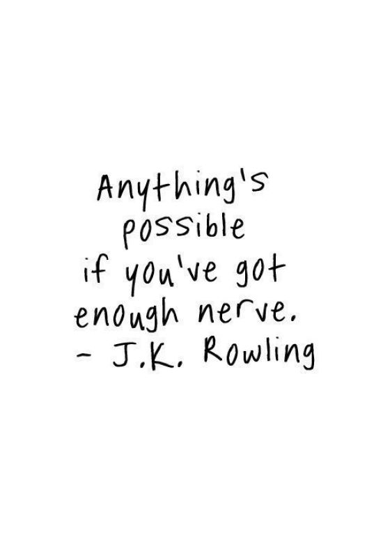 Inspiration Board - Inspirational Quotes - Anything's Possible If You've Got Enough Nerve