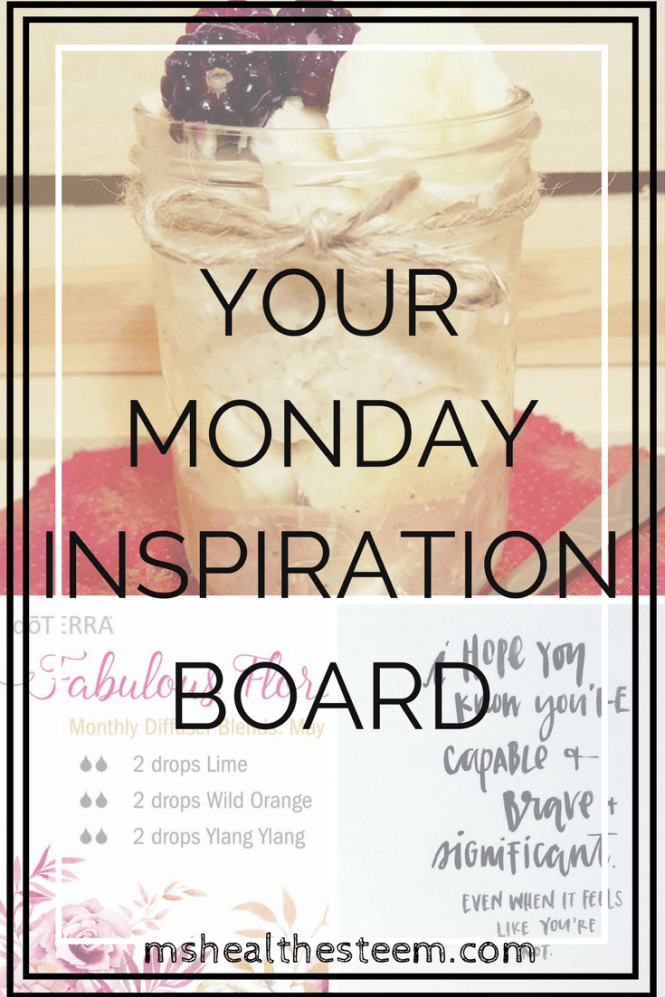 Your Inspiration Board - inspirational quotes, relaxing bath recipe for self care, a delicious breakfast recipe, essential oils and a free self care planner!