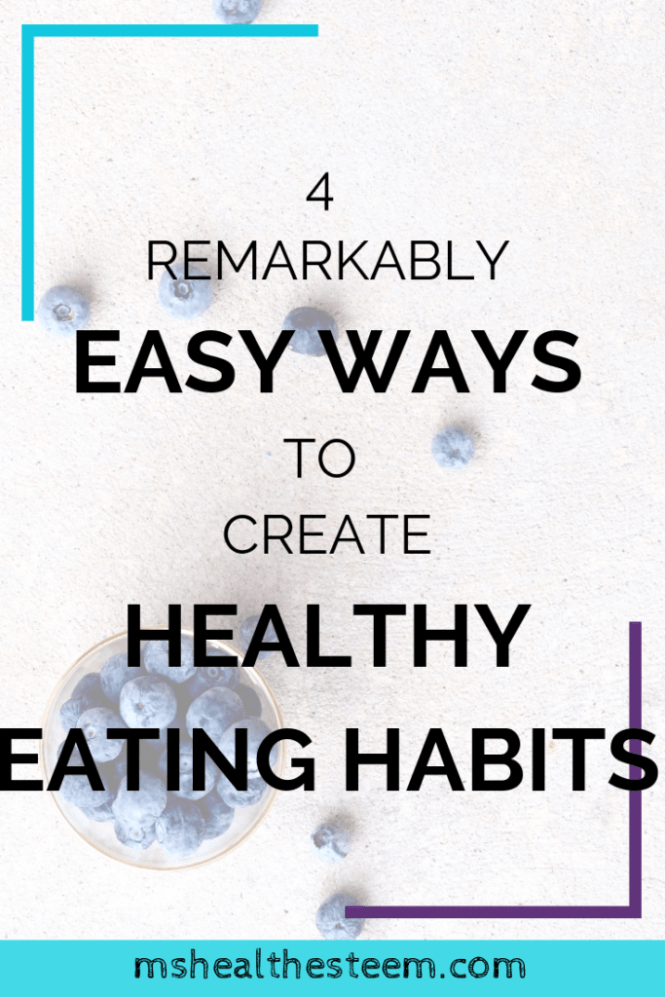 4 Remarkably Easy Ways To Create Healthy Eating Habits | Healthy lifestyle changes don't happen overnight. And it can be so daunting (and even difficult) to create a healthy diet plan. But it doesn't have to be so complicated! I've got 4 super simple self care tips that will help you create healthy eating habits. Click through for the goodness. #healthyeating #healthydiet