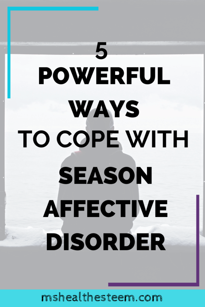 5 Powerful Ways To Cope With Seasonal Affective Disorder Title Card. In the background someone sits in front of a window, looking outside