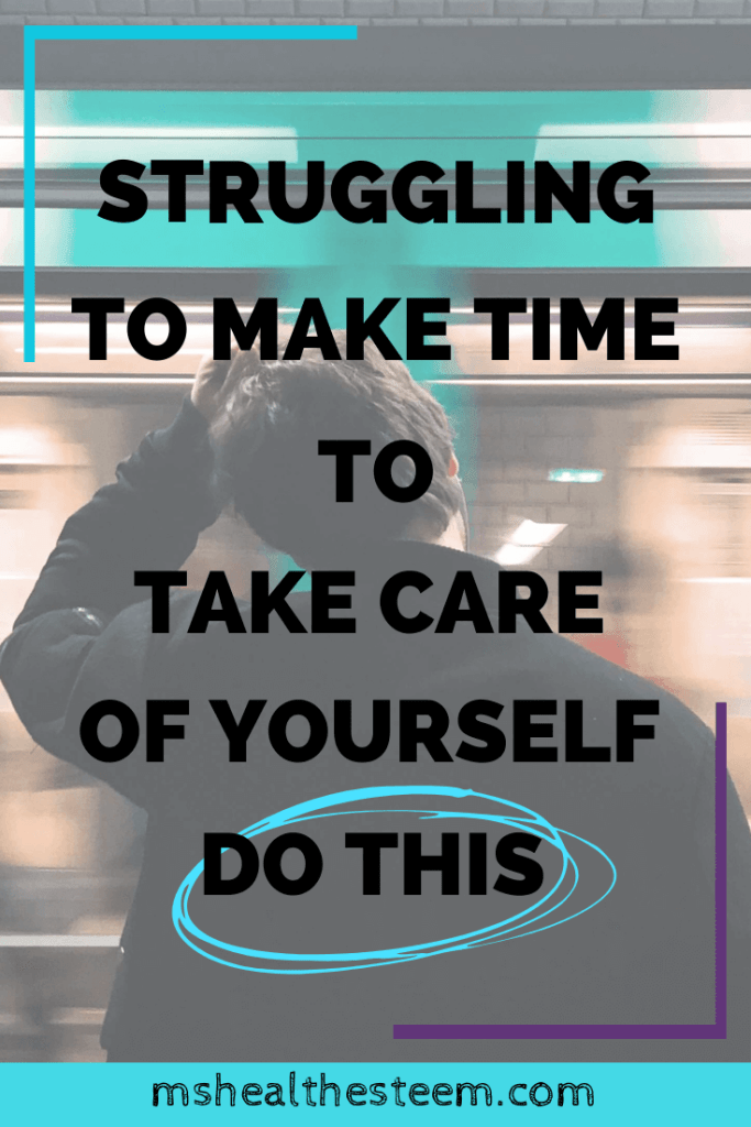 Struggling to make time to take care of yourself? Do This - Title Card. The title is displayed over an image of a man standing with his hand on his head watching a subway go by.