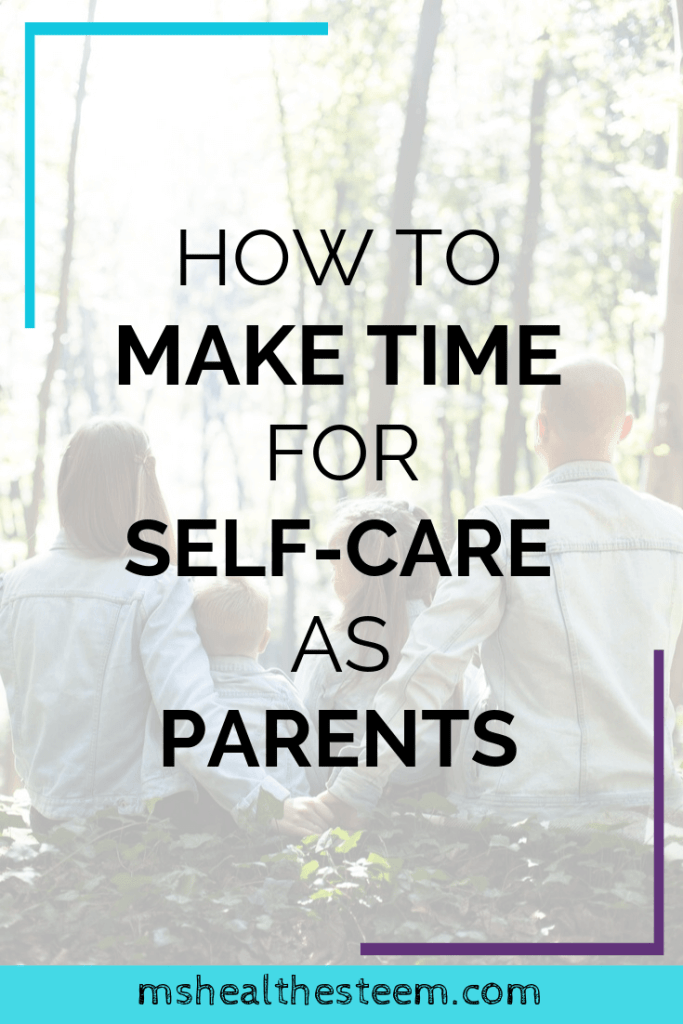 How To Make Time For Self-Care As Parents Title Card. In the background a family can be seen sitting outside on the ground, backs to the camera and trees in front of them.