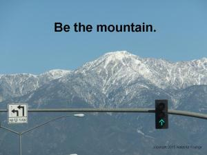 Be the Mountain