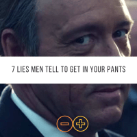 7 Lies Men Tell To Get Into Your Pants