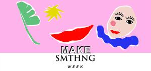 Buy nothing, Make Something!