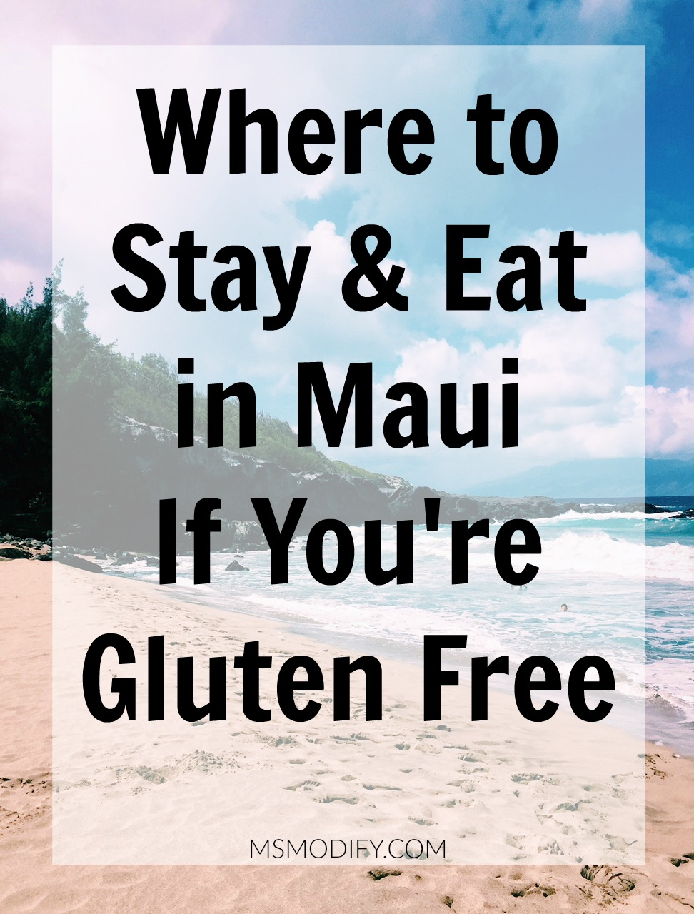 where to stay eat in maui if you re gluten free msmodify