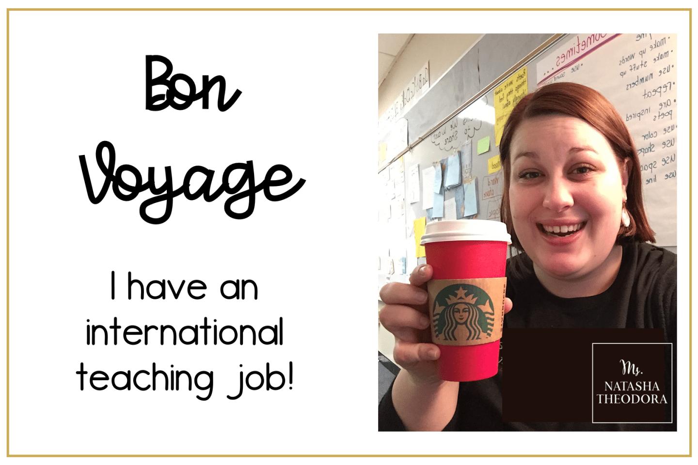 Bon Voyage! I Have An International Teaching Job