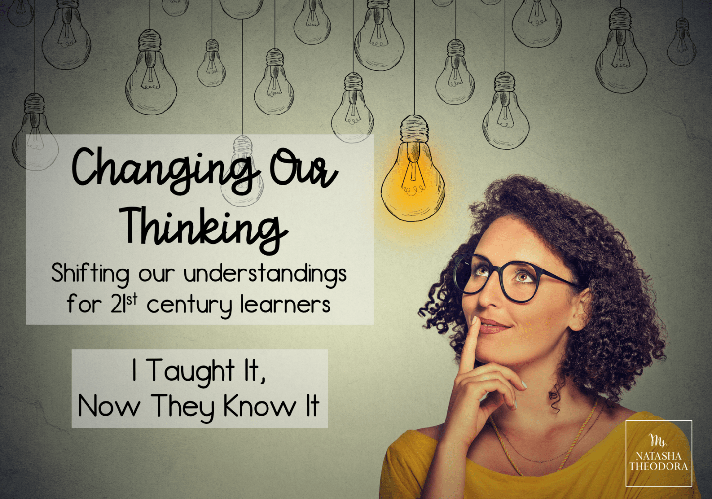 Changing Our Thinking: I Taught It, Now They Know It