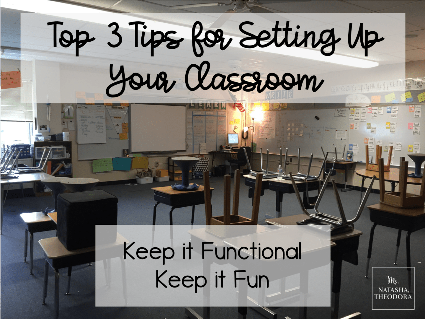 Top 3 Tips for Setting Up Your Classroom for Functionality and Fun!