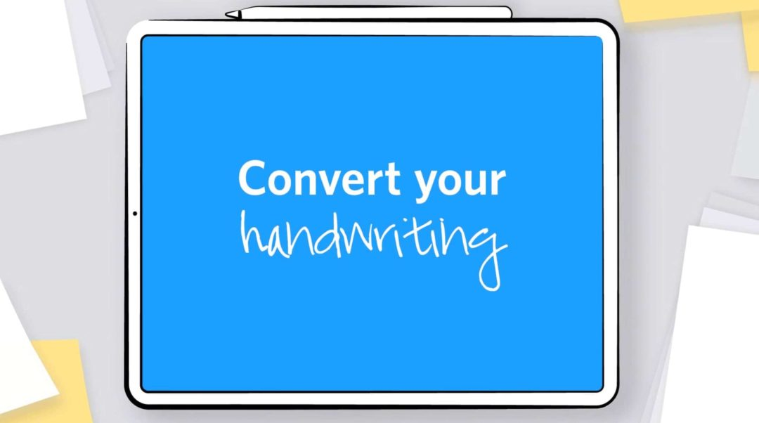 Convert your handwriting