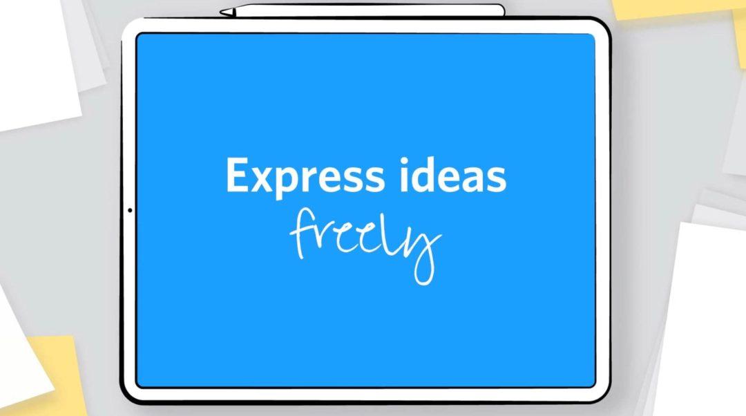 Express ideas freely