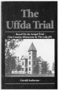 """Anderson published his first novel, """"The Uffda Trial"""" in 1994. It was based on actual events."""