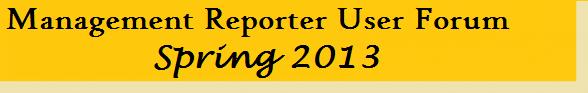 Management Reporter User Forum Spring 2013