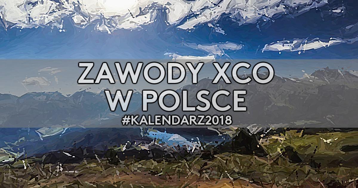 Zawody cross country (XCO) w Polsce [2018]
