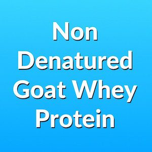 Non denatured goat whey protein