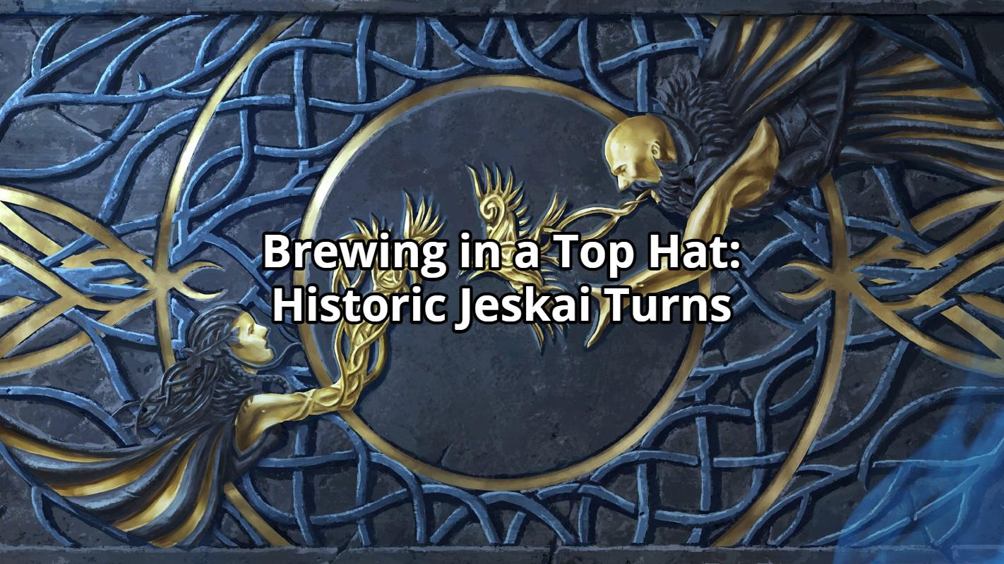 Brewing in a Top Hat: Historic Jeskai Turns