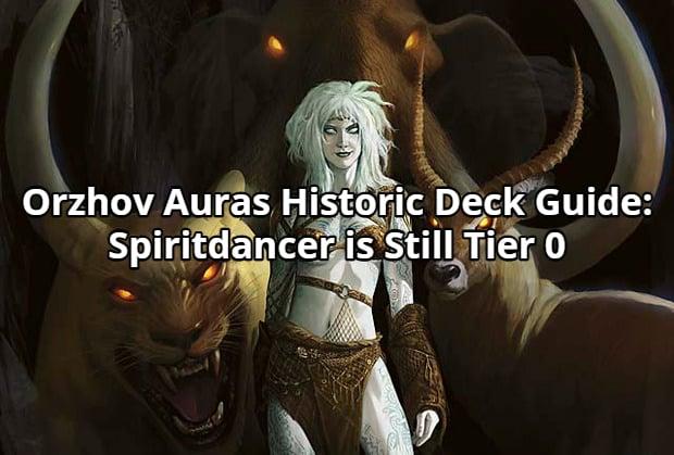 Orzhov Auras Historic Deck Guide: Spiritdancer is Still Tier 0