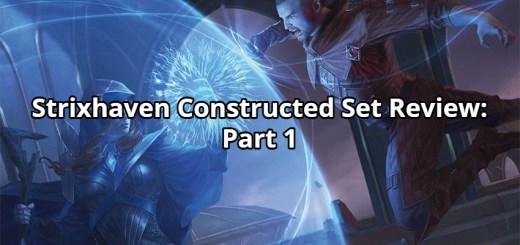 Strixhaven Constructed Set Review: Part 1