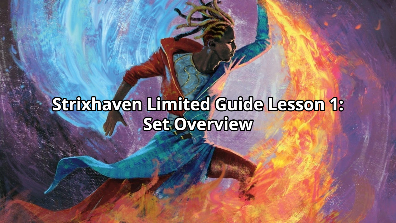 Strixhaven Limited Guide Lesson 1: Set Overview