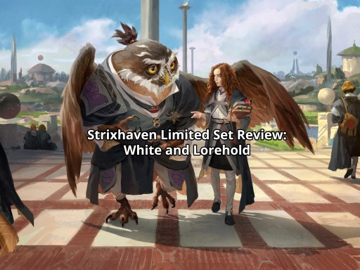 Strixhaven Limited Set Review: White and Lorehold