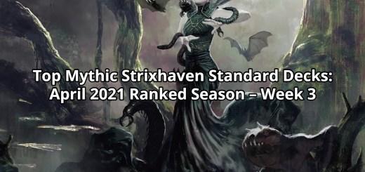 Top Mythic Strixhaven Standard Decks: April 2021 Ranked Season – Week 3