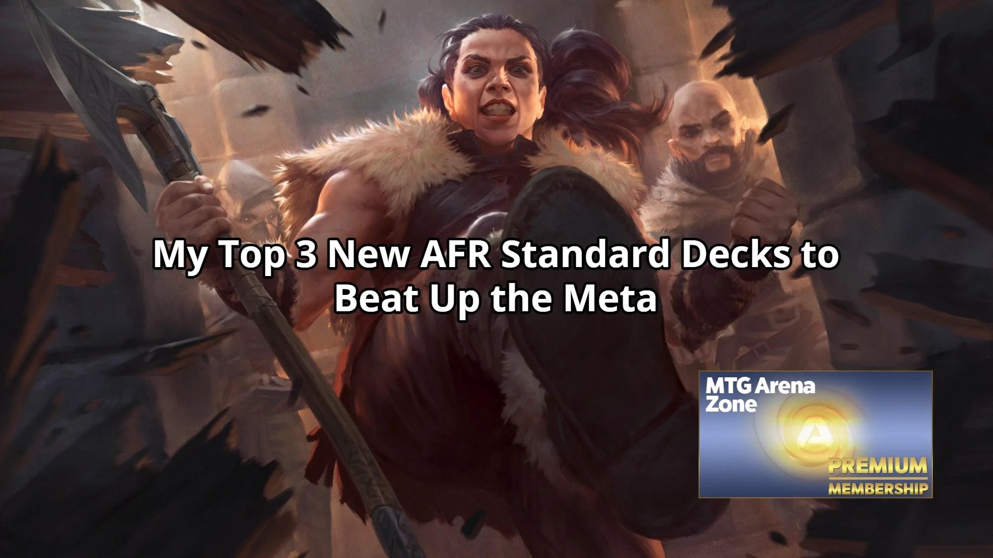 My Top 3 New AFR Standard Decks to Beat Up the Meta