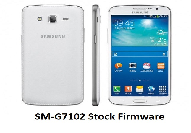 SM-G7102 Stock Firmware
