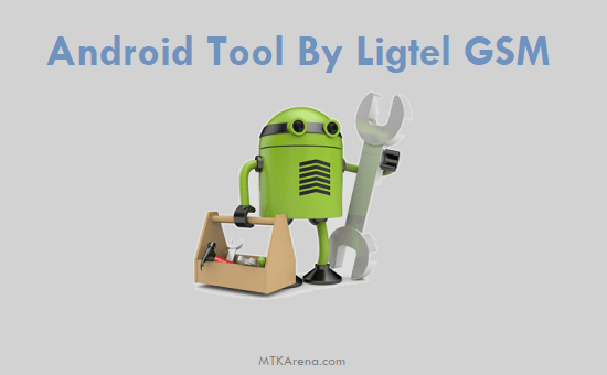 Android Tools Download 2020 by Ligtel GSM
